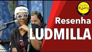 🔴 Radio Mania - Ludmilla - Bom (Acústico)