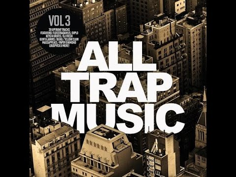 All Trap Music Vol 3 Continuous Mix Part 2