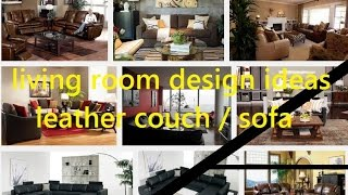 Living room design ideas leather couch and sofa