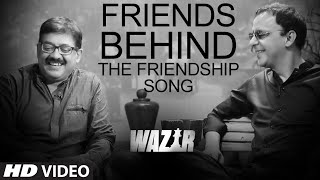 Friends Behind The Friendship Song - 'Atrangi Yaari' | Amitabh Bachchan, Farhan Akhtar | T-Series