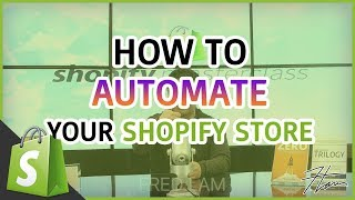 Shopify Masterclass | How To AUTOMATE Your SHOPIFY Store