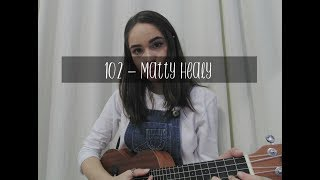 102 - matty healy/the 1975 ukulele cover