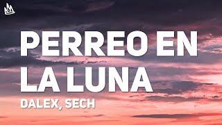 Dalex, Sech - Perreo en La Luna (Letra) ft. Justin Quiles, Lenny Tavárez, Feid