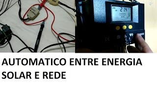 🆎TROCAR ENERGIA SOLAR E REDE ELÉTRICA AUTOMATICAMENTE DE UMA MANEIRA SIMPLES EXPERIMENTAL E FÁCIL📃
