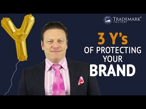 3 Y's Of Protecting Your Brand | Trademark Factory® FAQ