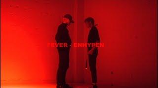 ENHYPEN - FEVER [福田翔也 × 小池俊司]