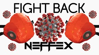 Neffex - Fight Back (With Lyrics) Fight Back Covid-19