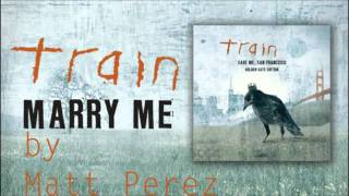 Marry Me (Train Cover) - Matt Perez