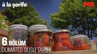 Domates sosu tarifi!  à la şerife 6. Bölüm