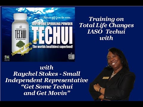 Total Life Changes IASO Techui Product Training Presented By Raychel Stokes Small