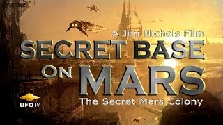 UFOTV® Presents - THE SECRET MARS COLONY