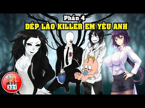 Dép Lào Killer Em Yêu Anh Phần 4: SlenderMan Có Baby Và Cái Kết Bất Ngờ Cho Fan Girl