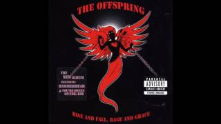 The Offspring - Rise and Fall, Rage and Grace (Full Album - 2008)