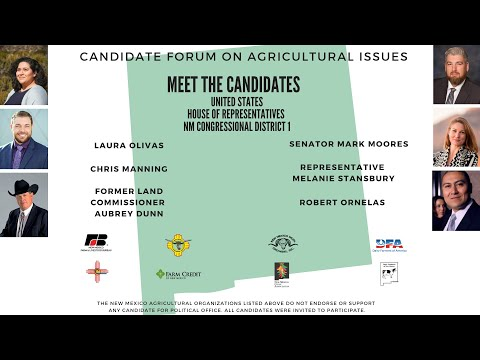 Candidate Forum on Agricultural Issues - U.S. House of Representatives, NM CD1