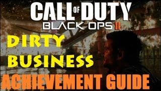 "Black Ops 2 ""Dirty Business"" Achievement / Trophy Guide"