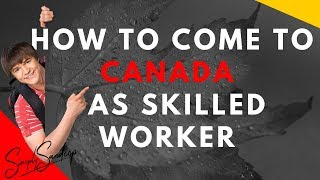 How to Come to Canada As Skilled Worker -FSW - Explained - Hindi