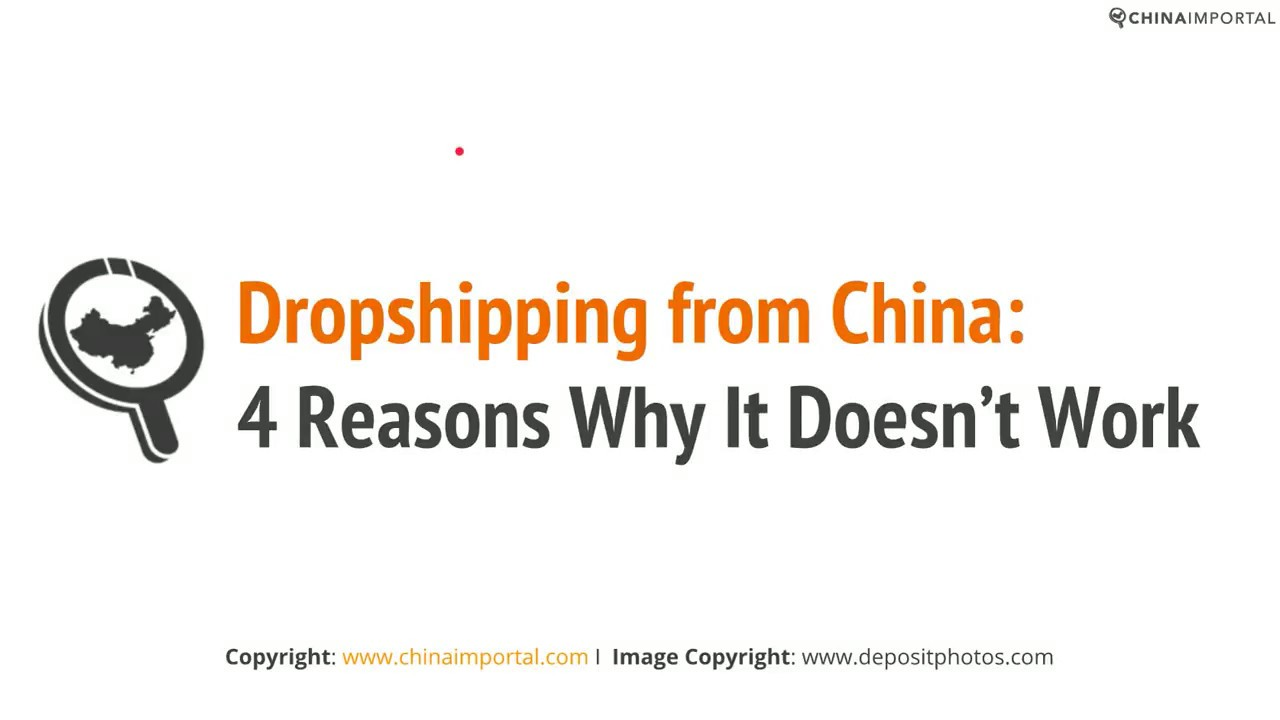Dropshipping from China: 4 Reasons Why It Doesn't Work