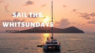 WE SWAP OUR CARAVAN FOR A SAILBOAT | SAILING THE WHITSUNDAYS | ROADTRIP AUSTRALIA EP.20