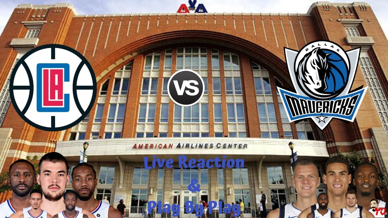 Nba Live Stream Los Angeles Clippers Vs Dallas Mavericks Live Reaction Play By Play