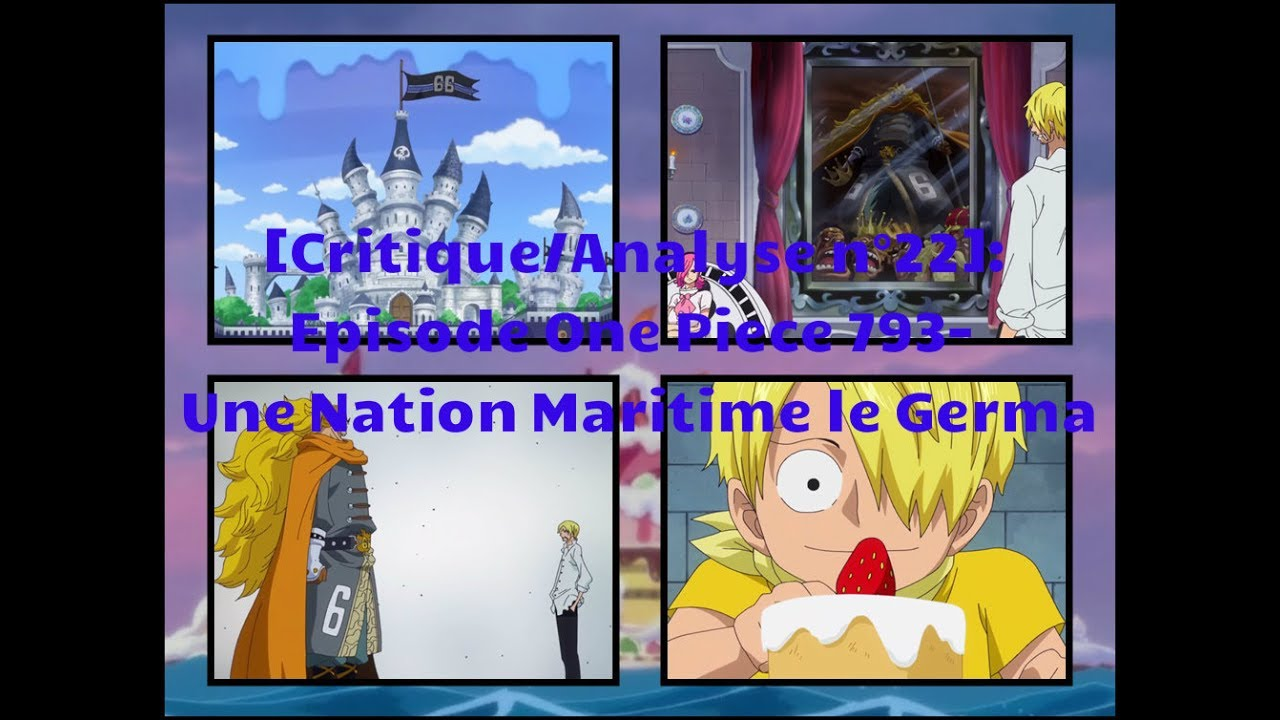 critique analyse n 22 episode one piece 793 une nation maritime le germa youtube. Black Bedroom Furniture Sets. Home Design Ideas