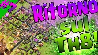 [Let's Clash #7] Ritorno sul th8! ∼ Clash of Clans ITA