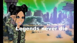 Legends never die - Msp Version
