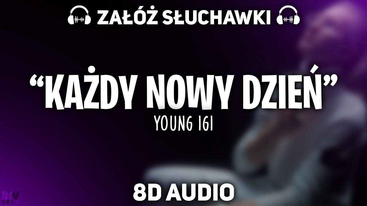 Download Young Igi - Każdy Nowy Dzień [8D MUSIC]