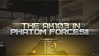 THE AK103 IN ROBLOX PHANTOM FORCES!! (131 KILL GAME!!)