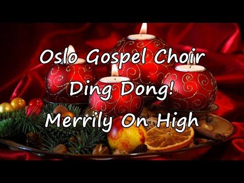 Oslo Gospel Choir - Ding Dong! Merrily On High [with lyrics]