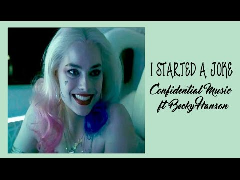 I Started a Joke Confidential Music ft Becky Hanson (Tradução) DO FILME ESQUADRÃO SUICIDA