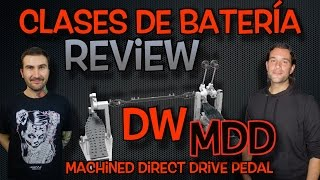 clases de batera review dw mdd machined direct drive pedal