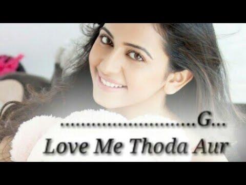 Love Me Thoda Aur Lyrics With Guitar Chords | Arijit Singh | Monali ...