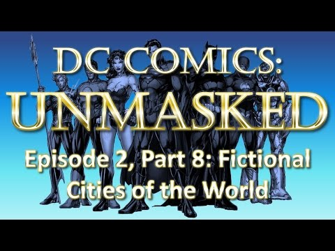 DC Comics Fictional Geography UnMasked - Fictional Cities of the World - Part 8/8