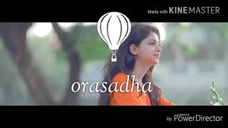 Orasaadha song lyrics for the fans of love