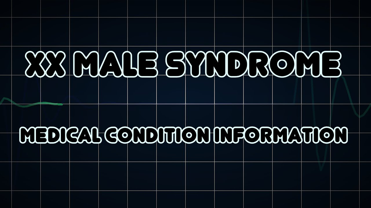 XX male syndrome (Medical Condition) - YouTube