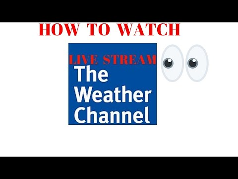 How To Watch LIVE STREAMING FREE Stream The Weather Channel Program Online Livestream