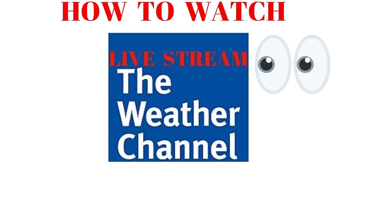 How To Watch Live Streaming Free Stream The Weather -4382