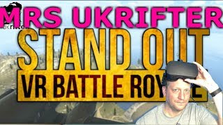 MRS UKRIFTER TRIES PUBG VR | STAND OUT (Oculus Rift GamePlay)