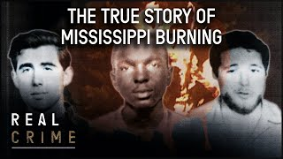 The True Story of Mississippi Burning | the FBI Files S1 EP6 | Real Crime