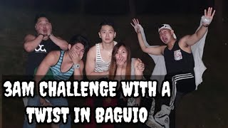 3AM CHALLENGE WITH A TWIST IN BAGUIO (JaiGa)