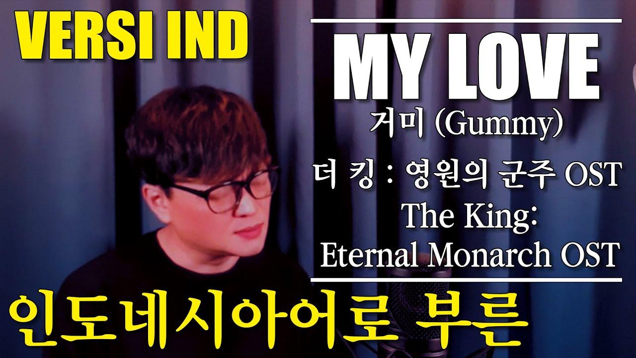 Gummy(거미) – My Love (Ost. The King: Eternal Monarch / 더 킹:영원의 군주) Cover Versi Indonesia 인도네시아어버전