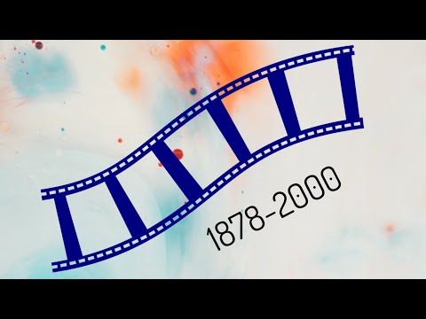 The Evolution of Cinema 1878-2000