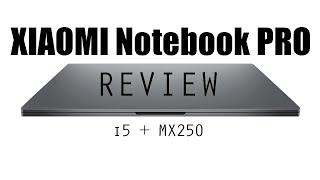 Xiaomi Notebook PRO Review!  Unlocked little Beast!