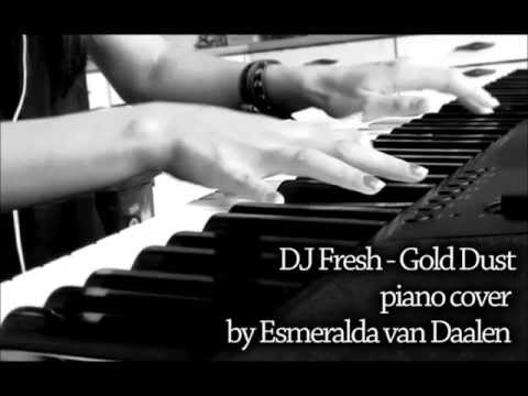 DJ Fresh - Gold Dust (high quality) Piano Cover
