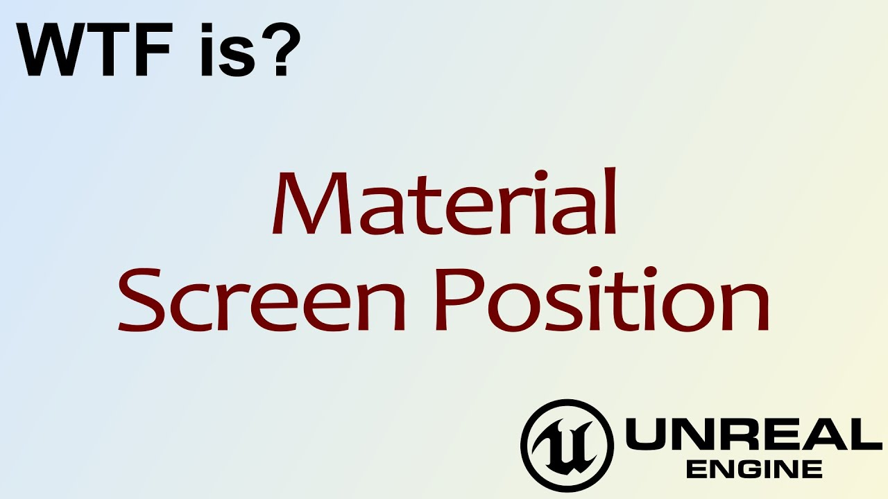 WTF Is? Material - Screen Position in Unreal Engine 4 ( UE4 )
