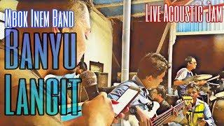 Download Mp3 Acoustic Jam-banyu Langit Cover Mbok Inem Band