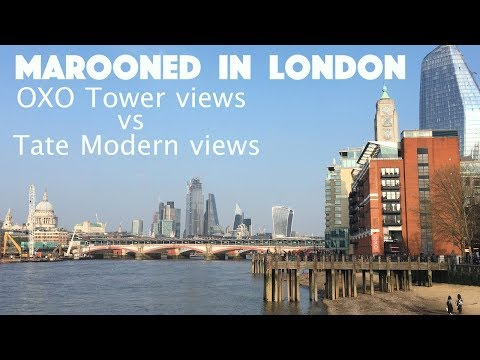 Marooned In London - Tate Modern Vs OXO Tower Views