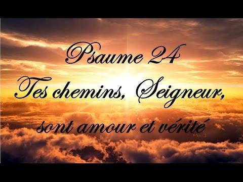 Psaume 24 - Tes chemins, Seigneur, sont amour et vérité