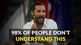 Download Matthew McConaughey | 5 Minutes for the NEXT 50 Years of Your LIFE Mp3 and Videos