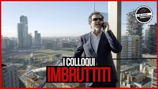 Il Milanese Imbruttito - I COLLOQUI Imbruttiti